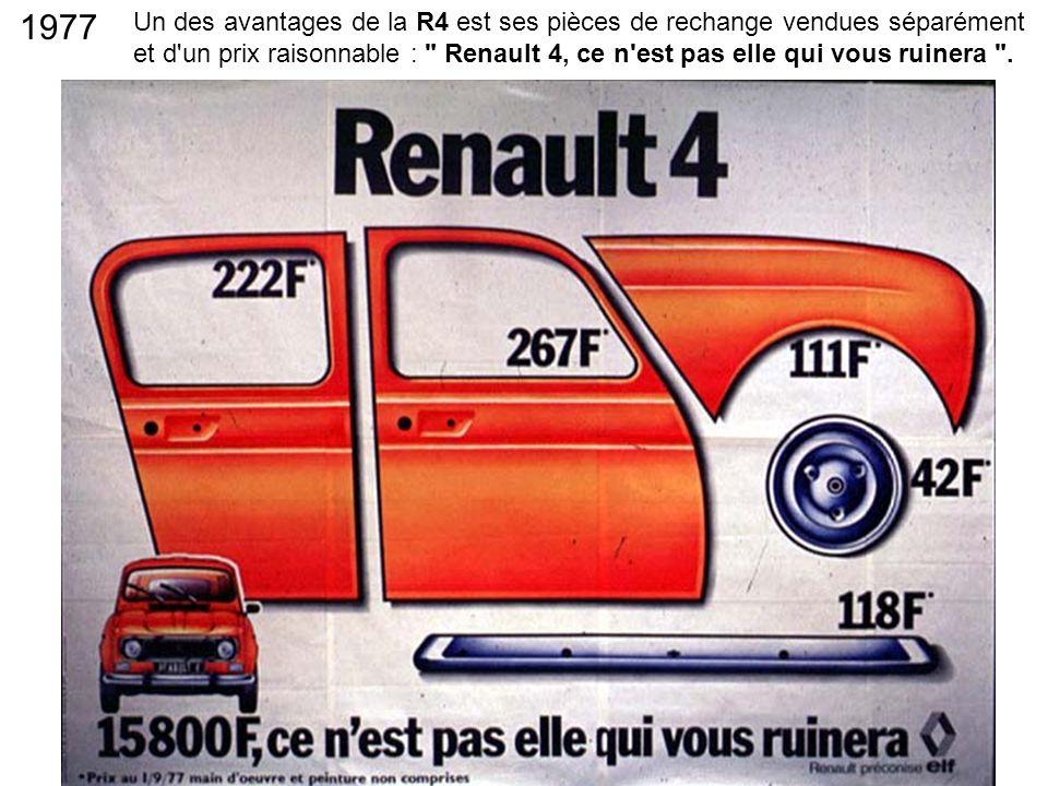 Un des avantages de la R4 est ses pièces de rechange vendues séparément et d un prix raisonnable : Renault 4, ce n est pas elle qui vous ruinera .