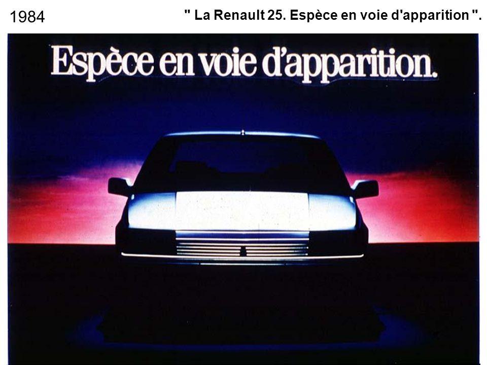 1984 La Renault 25. Espèce en voie d apparition .