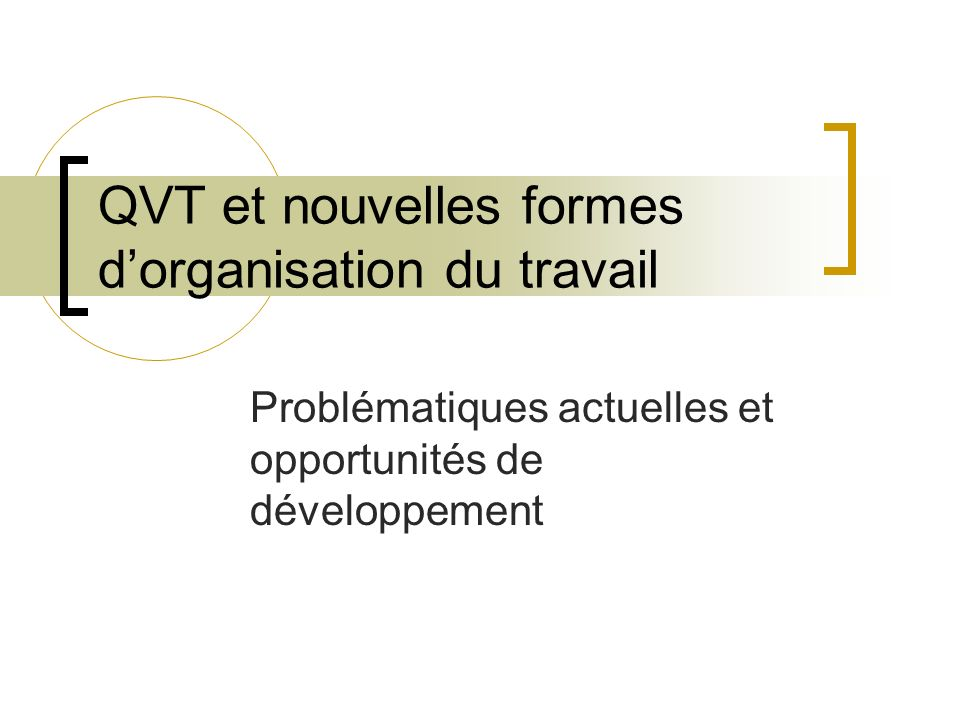 QVT et nouvelles formes d'organisation du travail
