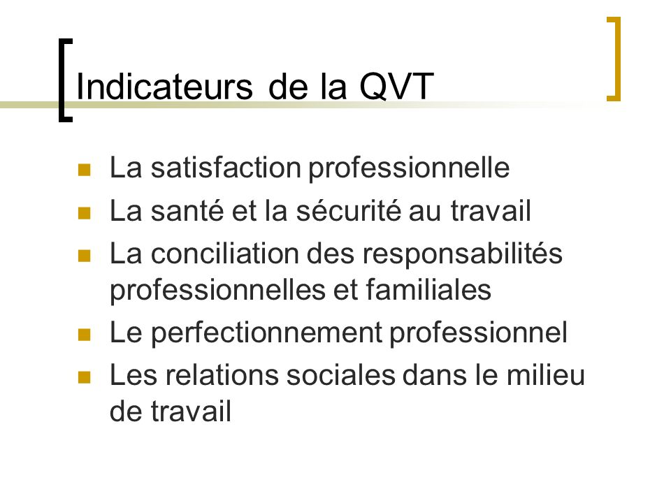 Indicateurs de la QVT La satisfaction professionnelle