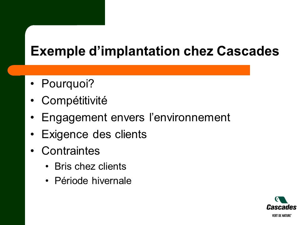 Exemple d'implantation chez Cascades