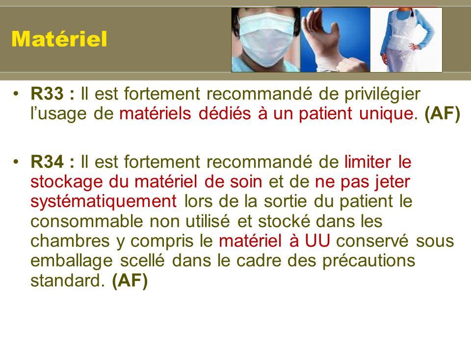 Matériel R33 : Il est fortement recommandé de privilégier l'usage de matériels dédiés à un patient unique. (AF)