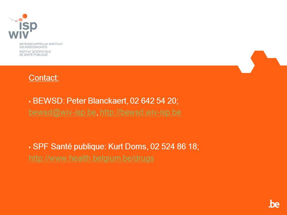 Contact: BEWSD: Peter Blanckaert, 02 642 54 20; bewsd@wiv-isp.be, http://bewsd.wiv-isp.be. SPF Santé publique: Kurt Doms, 02 524 86 18;