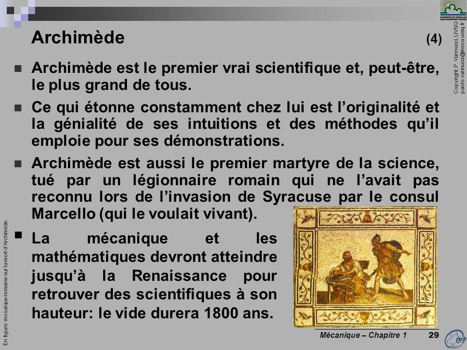 Archimède (4) Archimède est le premier vrai scientifique et, peut-être, le plus grand de tous.