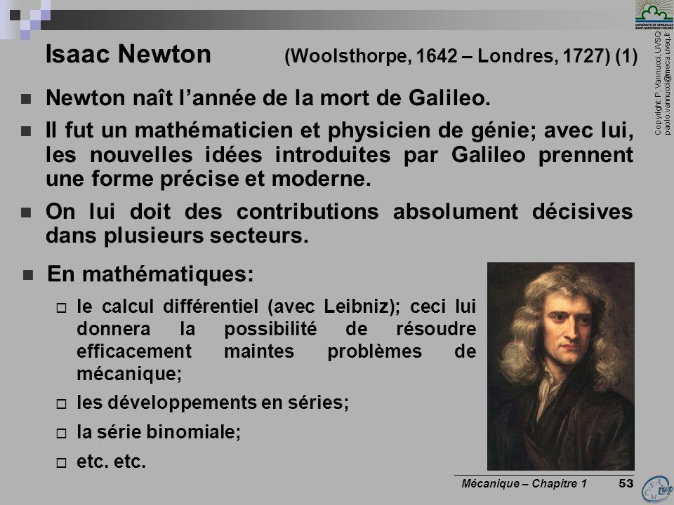 Isaac Newton (Woolsthorpe, 1642 – Londres, 1727) (1)