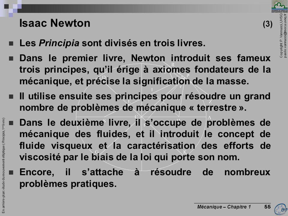 Isaac Newton (3) Les Principia sont divisés en trois livres.