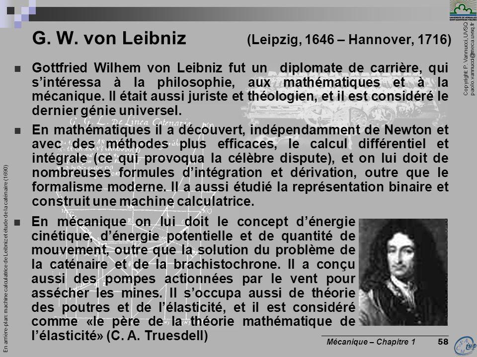 G. W. von Leibniz (Leipzig, 1646 – Hannover, 1716)