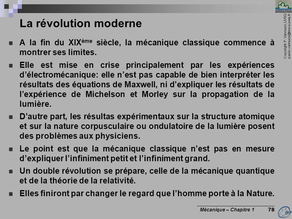 La révolution moderne A la fin du XIXème siècle, la mécanique classique commence à montrer ses limites.
