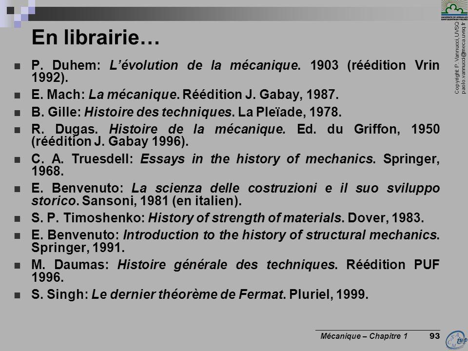 En librairie… P. Duhem: L'évolution de la mécanique. 1903 (réédition Vrin 1992). E. Mach: La mécanique. Réédition J. Gabay, 1987.