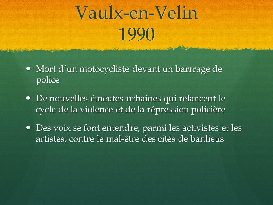 Vaulx-en-Velin 1990Mort d'un motocycliste devant un barrrage de police.
