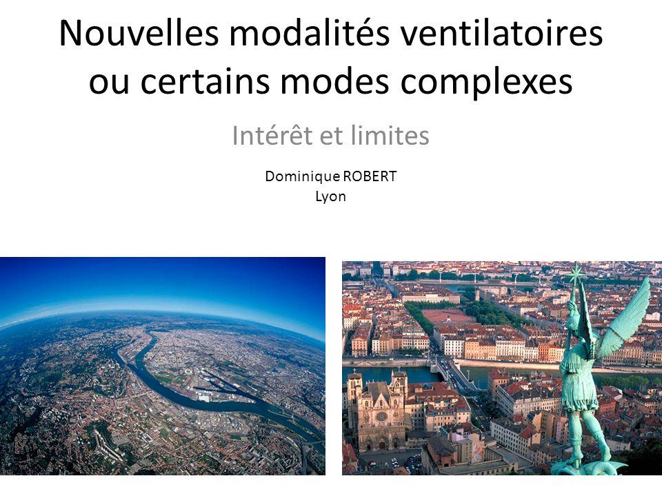Nouvelles modalités ventilatoires ou certains modes complexes