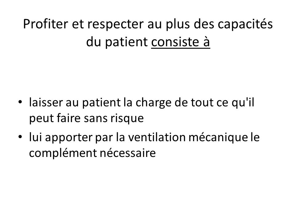 Profiter et respecter au plus des capacités du patient consiste à