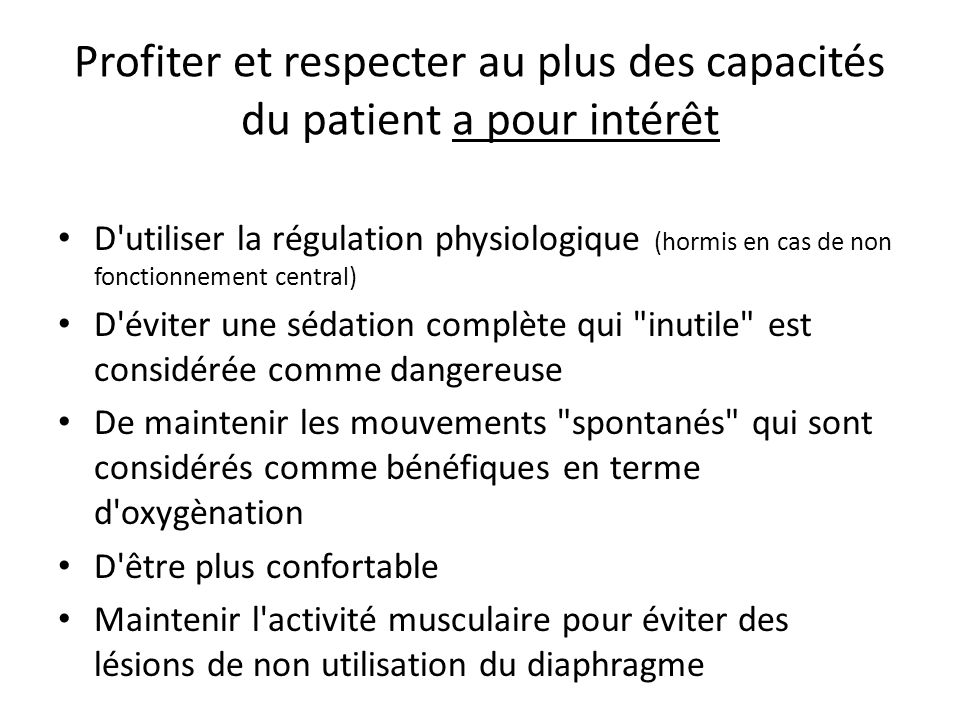 Profiter et respecter au plus des capacités du patient a pour intérêt