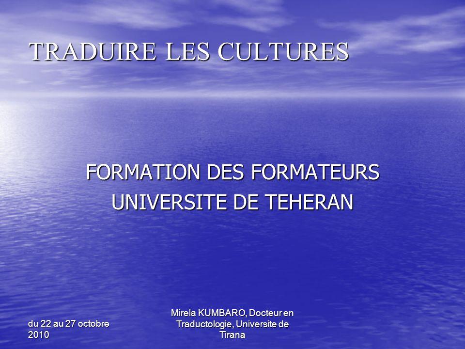 TRADUIRE LES CULTURES FORMATION DES FORMATEURS UNIVERSITE DE TEHERAN