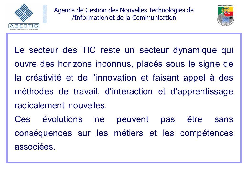 Le secteur des TIC reste un secteur dynamique qui ouvre des horizons inconnus, placés sous le signe de la créativité et de l innovation et faisant appel à des méthodes de travail, d interaction et d apprentissage radicalement nouvelles.