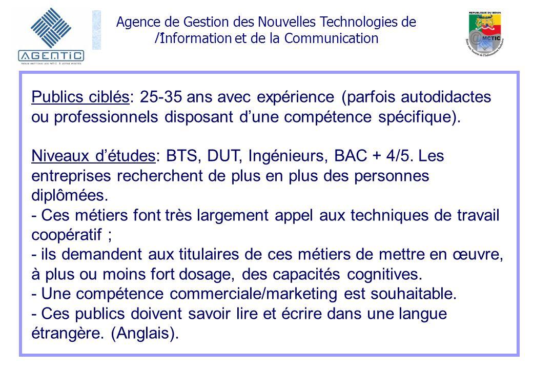 Publics ciblés: 25-35 ans avec expérience (parfois autodidactes ou professionnels disposant d'une compétence spécifique).