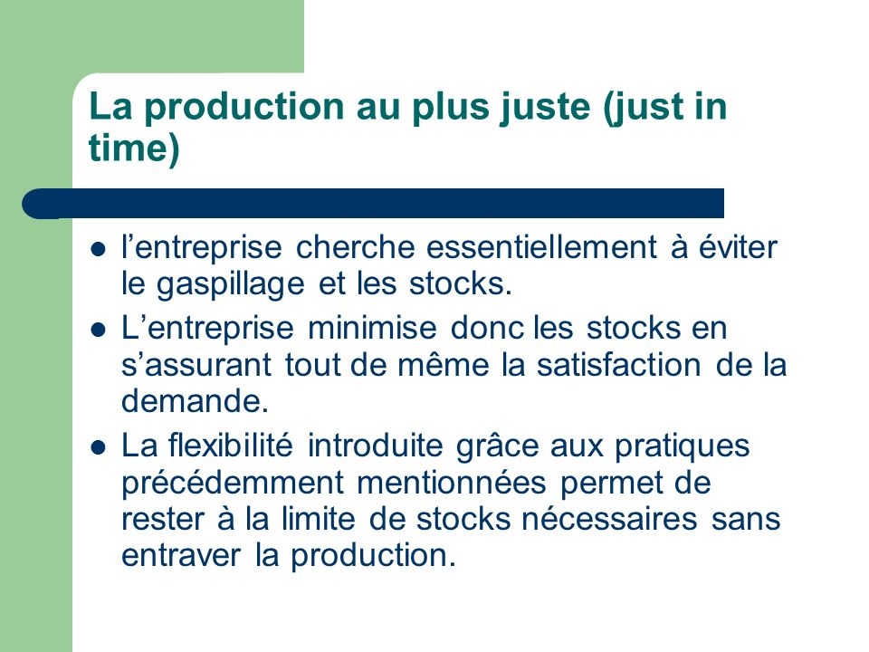La production au plus juste (just in time)