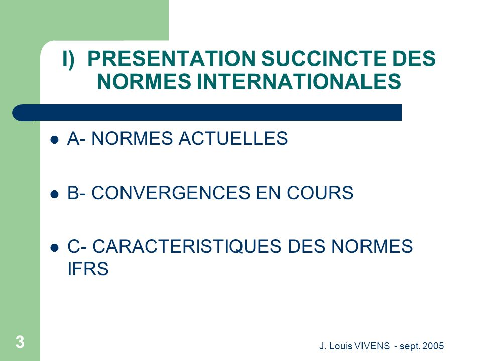 I) PRESENTATION SUCCINCTE DES NORMES INTERNATIONALES