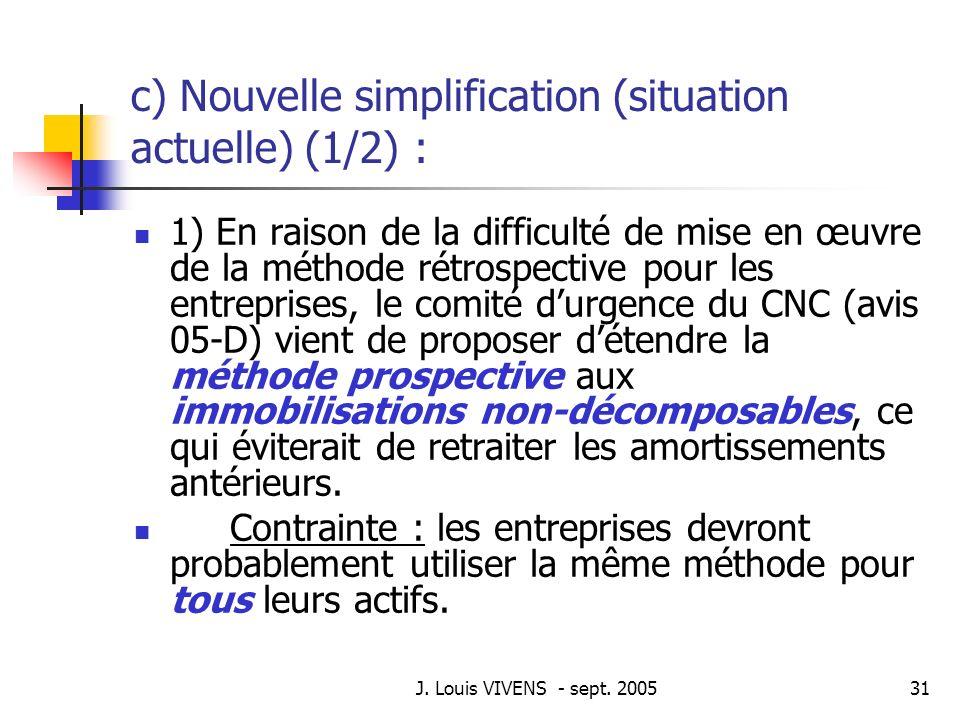 c) Nouvelle simplification (situation actuelle) (1/2) :