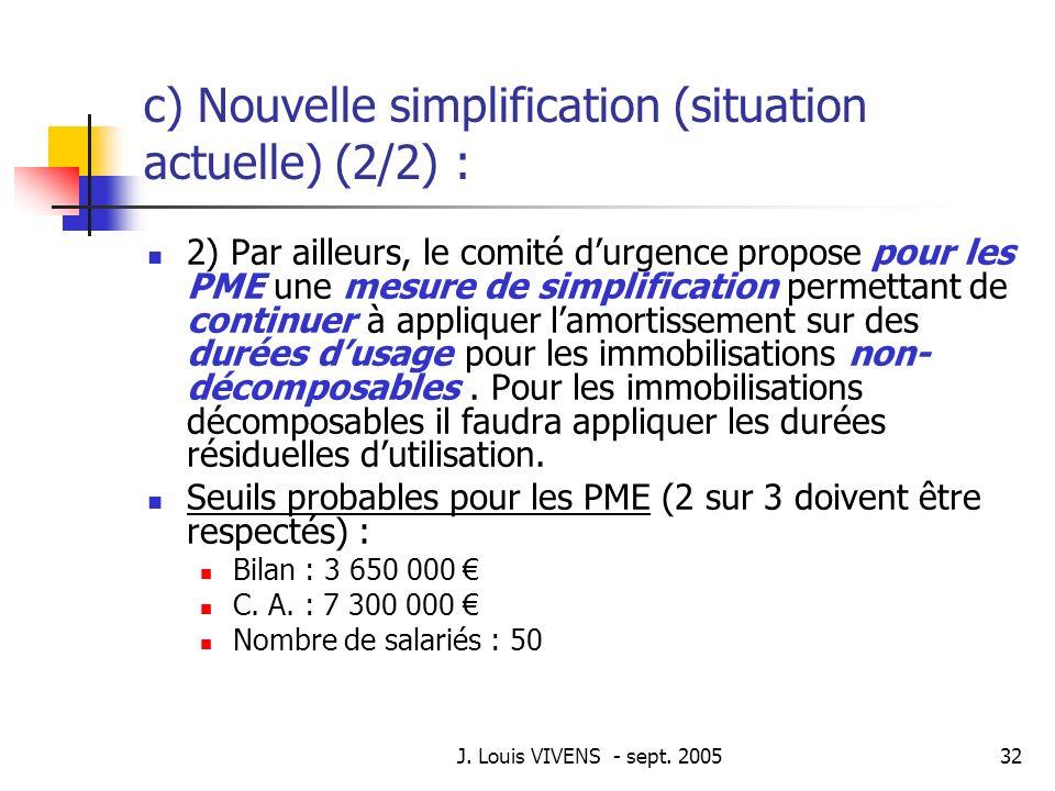 c) Nouvelle simplification (situation actuelle) (2/2) :