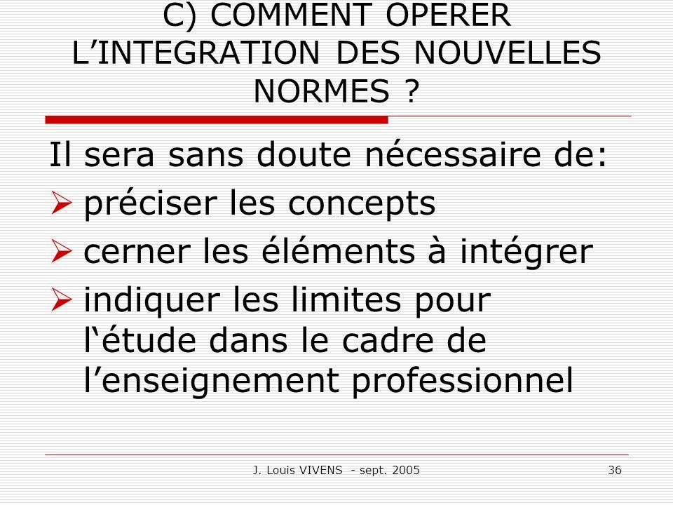 C) COMMENT OPERER L'INTEGRATION DES NOUVELLES NORMES