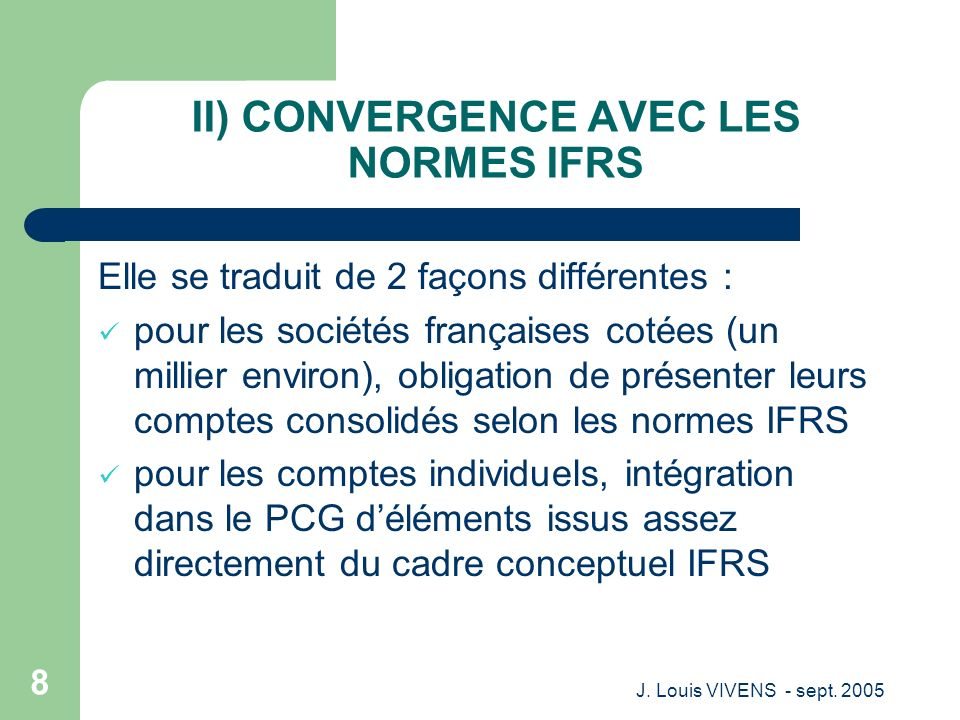 II) CONVERGENCE AVEC LES NORMES IFRS