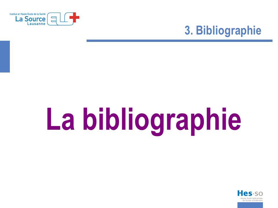 La bibliographie 3. Bibliographie 30/03/2017