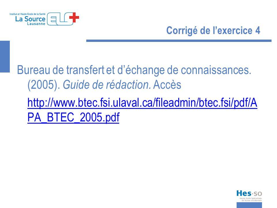 Corrigé de l'exercice 4 Bureau de transfert et d'échange de connaissances. (2005). Guide de rédaction. Accès.