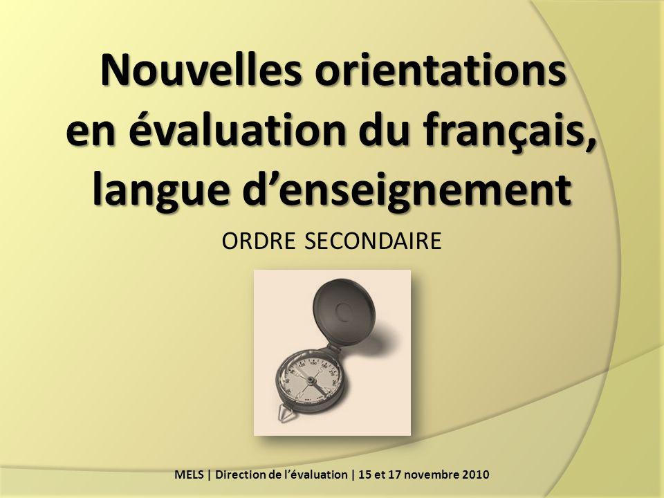 MELS | Direction de l'évaluation | 15 et 17 novembre 2010