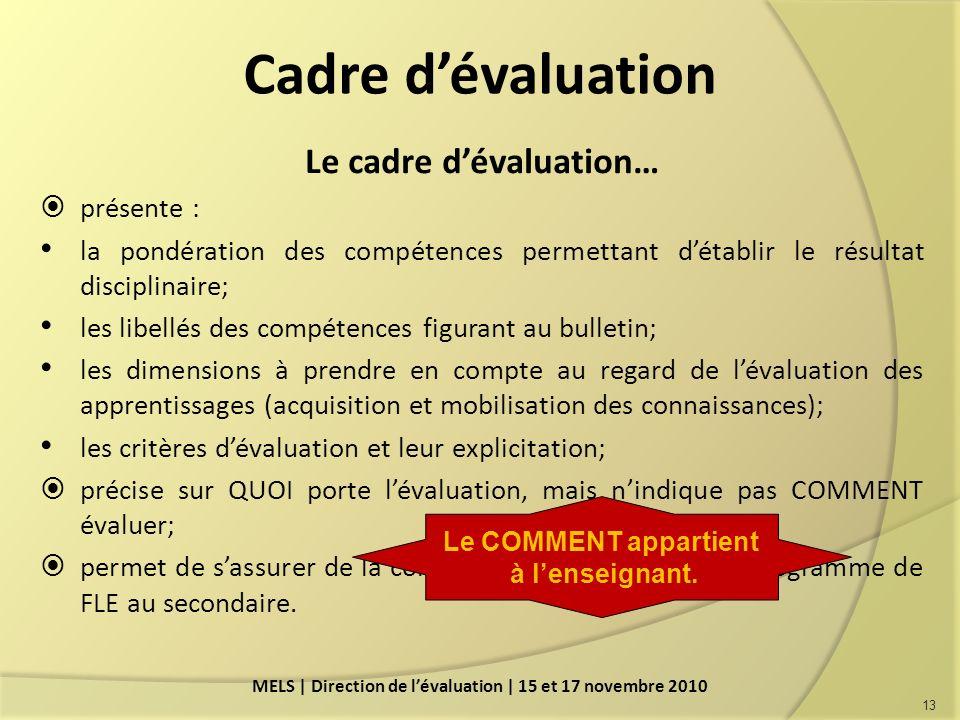 Cadre d'évaluation Le cadre d'évaluation… présente :