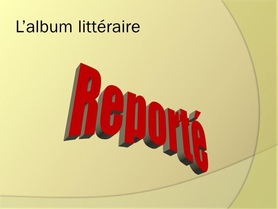 L'album littéraire Reporté