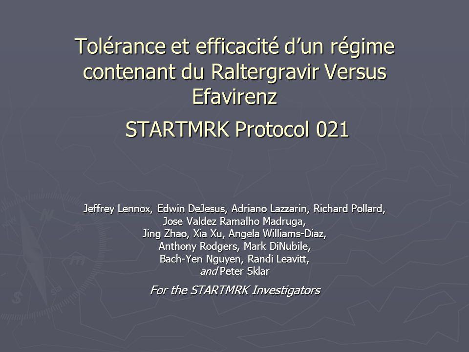 Tolérance et efficacité d'un régime contenant du Raltergravir Versus Efavirenz STARTMRK Protocol 021