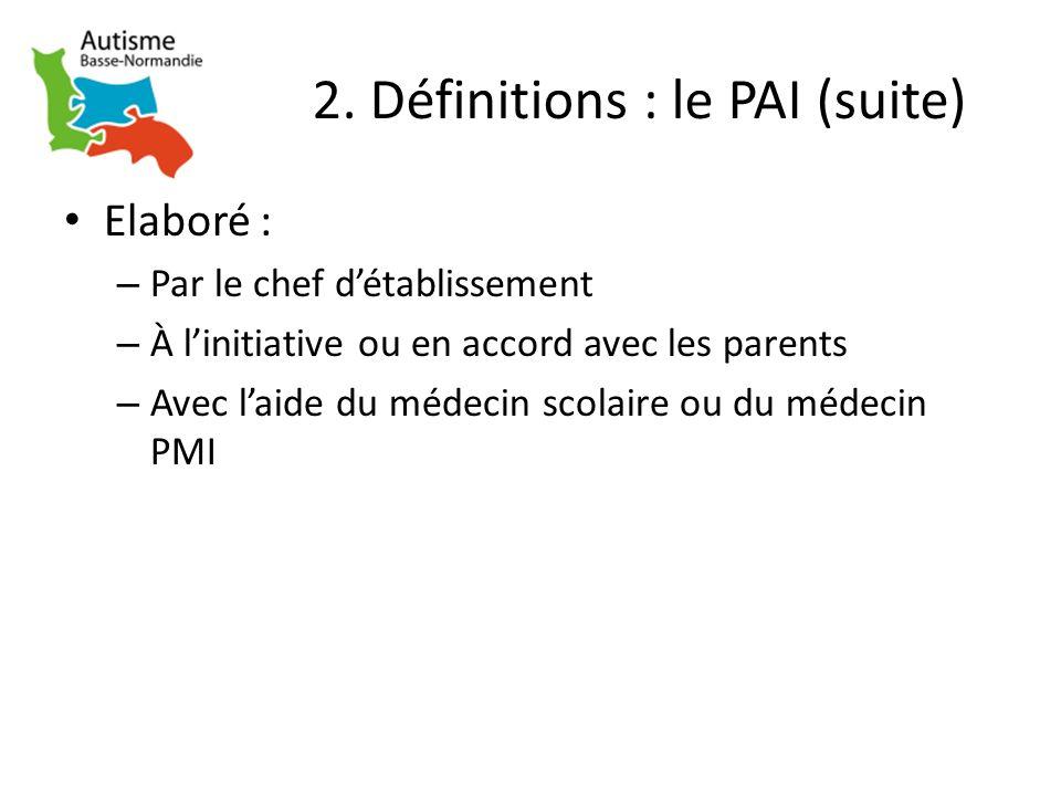 2. Définitions : le PAI (suite)