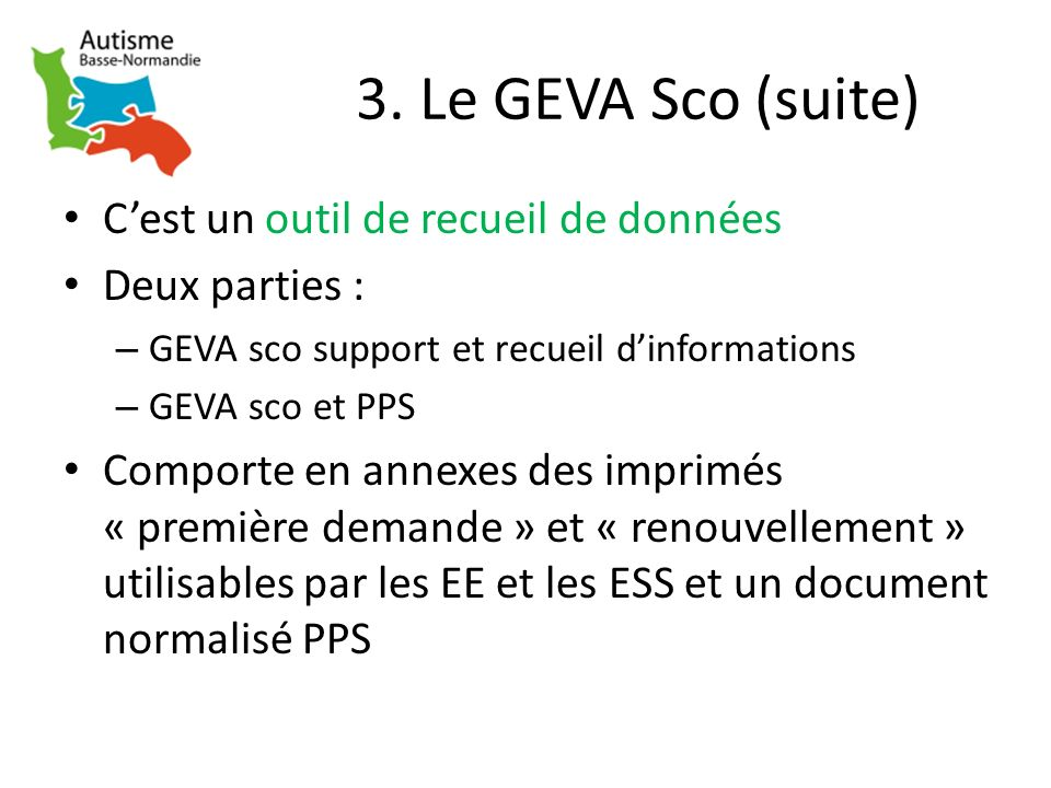 3. Le GEVA Sco (suite) C'est un outil de recueil de données