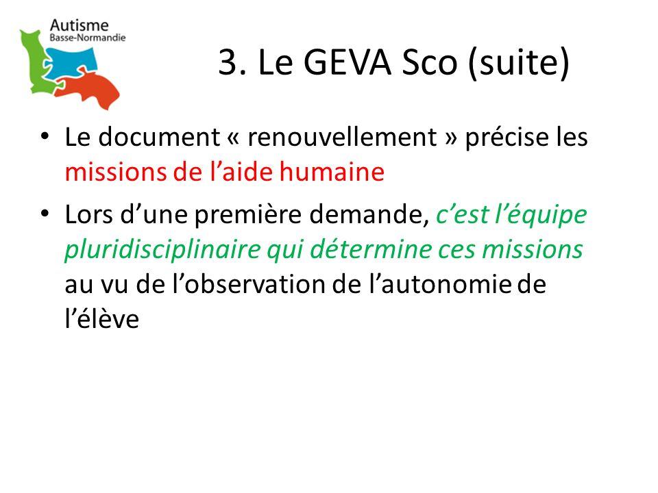 3. Le GEVA Sco (suite) Le document « renouvellement » précise les missions de l'aide humaine.