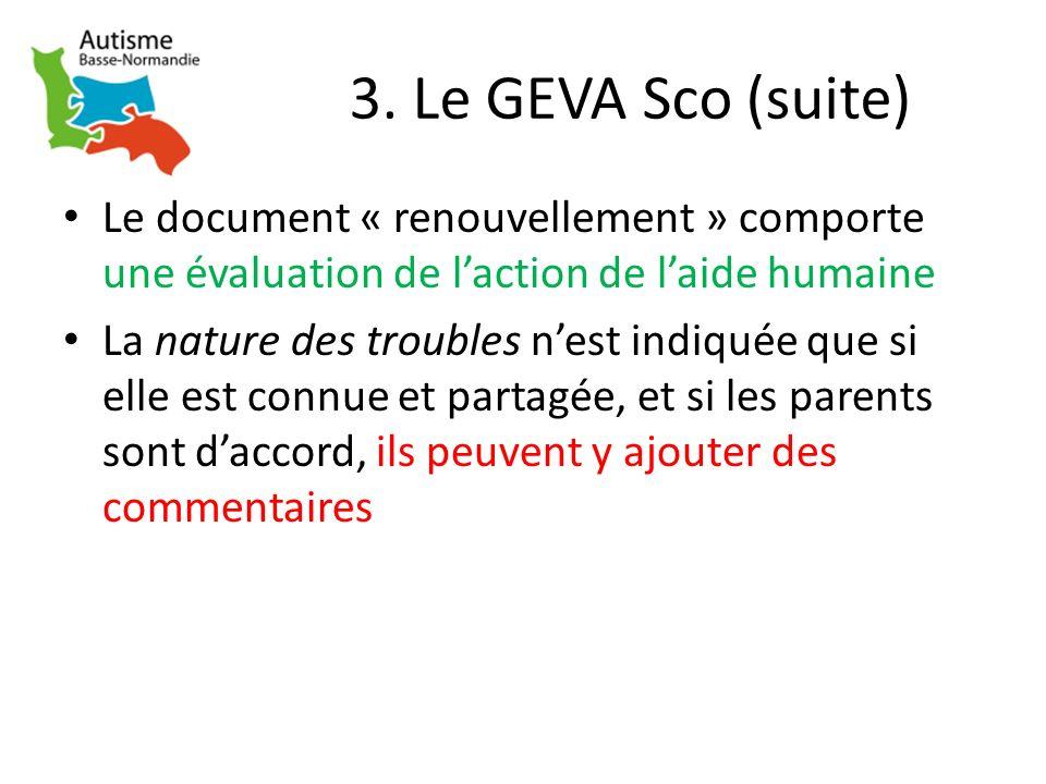 3. Le GEVA Sco (suite) Le document « renouvellement » comporte une évaluation de l'action de l'aide humaine.