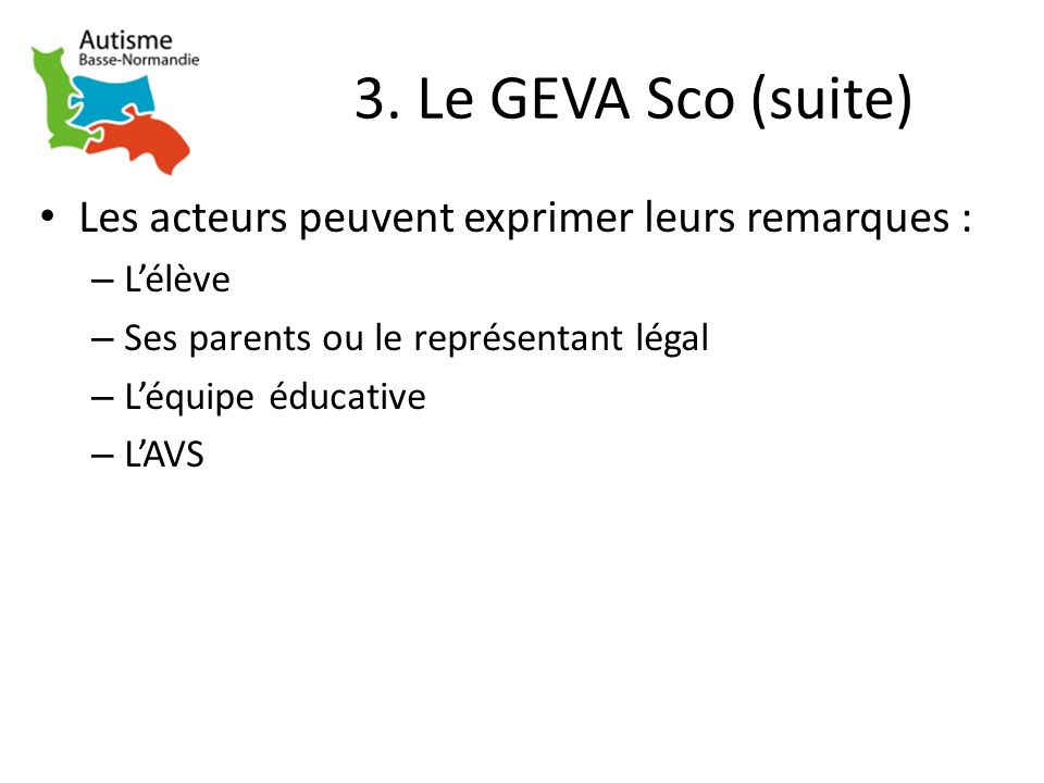 3. Le GEVA Sco (suite) Les acteurs peuvent exprimer leurs remarques :