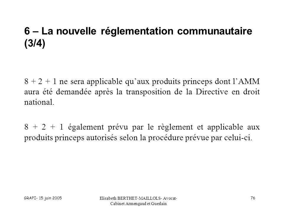 6 – La nouvelle réglementation communautaire (3/4)