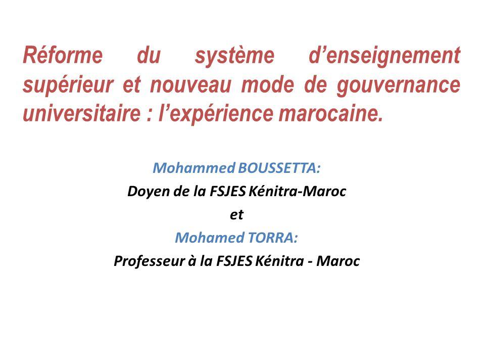 Doyen de la FSJES Kénitra-Maroc Professeur à la FSJES Kénitra - Maroc