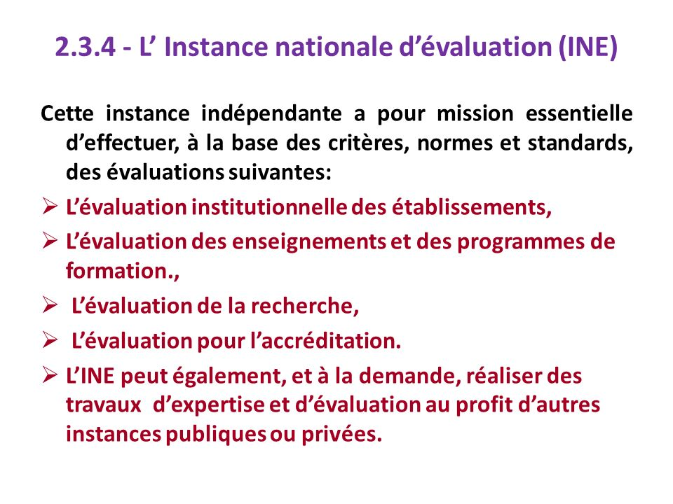 2.3.4 - L' Instance nationale d'évaluation (INE)