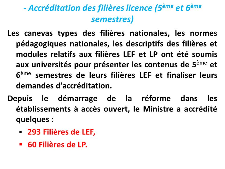- Accréditation des filières licence (5ème et 6ème semestres)