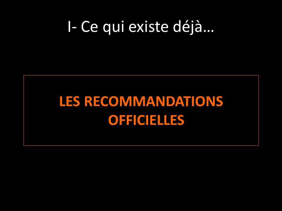 LES RECOMMANDATIONS OFFICIELLES