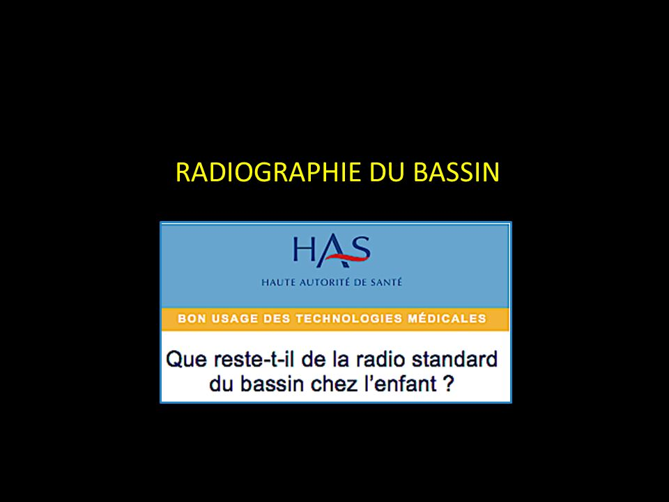 RADIOGRAPHIE DU BASSIN