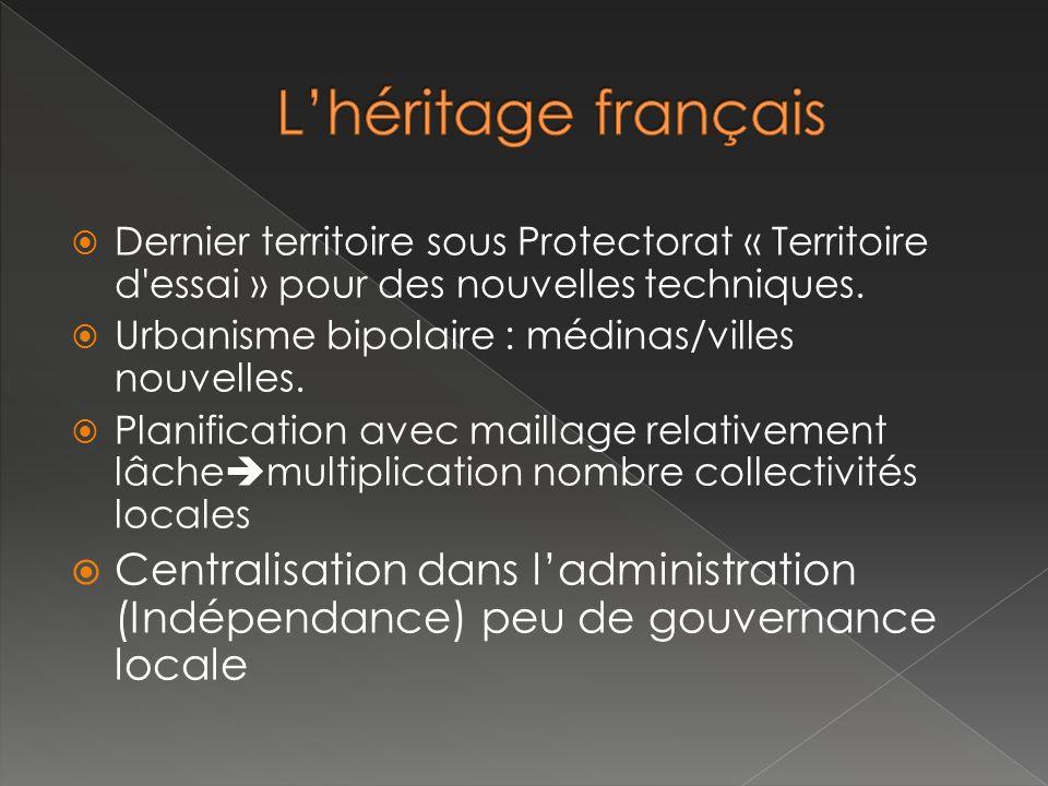 L'héritage français Dernier territoire sous Protectorat « Territoire d essai » pour des nouvelles techniques.