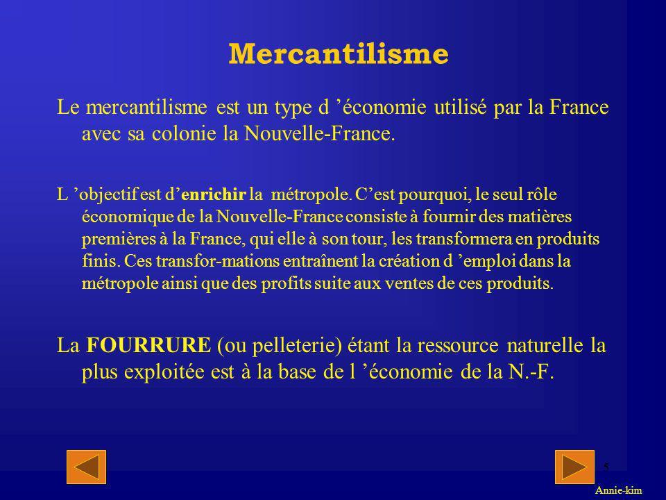 Mercantilisme Le mercantilisme est un type d 'économie utilisé par la France avec sa colonie la Nouvelle-France.