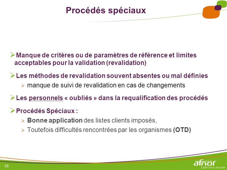 Procédés spéciaux Manque de critères ou de paramètres de référence et limites acceptables pour la validation (revalidation)