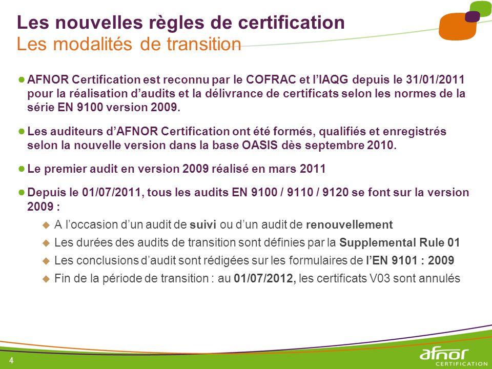 Les nouvelles règles de certification Les modalités de transition