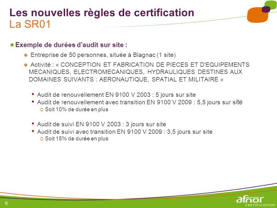 Les nouvelles règles de certification La SR01
