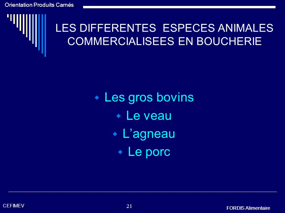 LES DIFFERENTES ESPECES ANIMALES COMMERCIALISEES EN BOUCHERIE