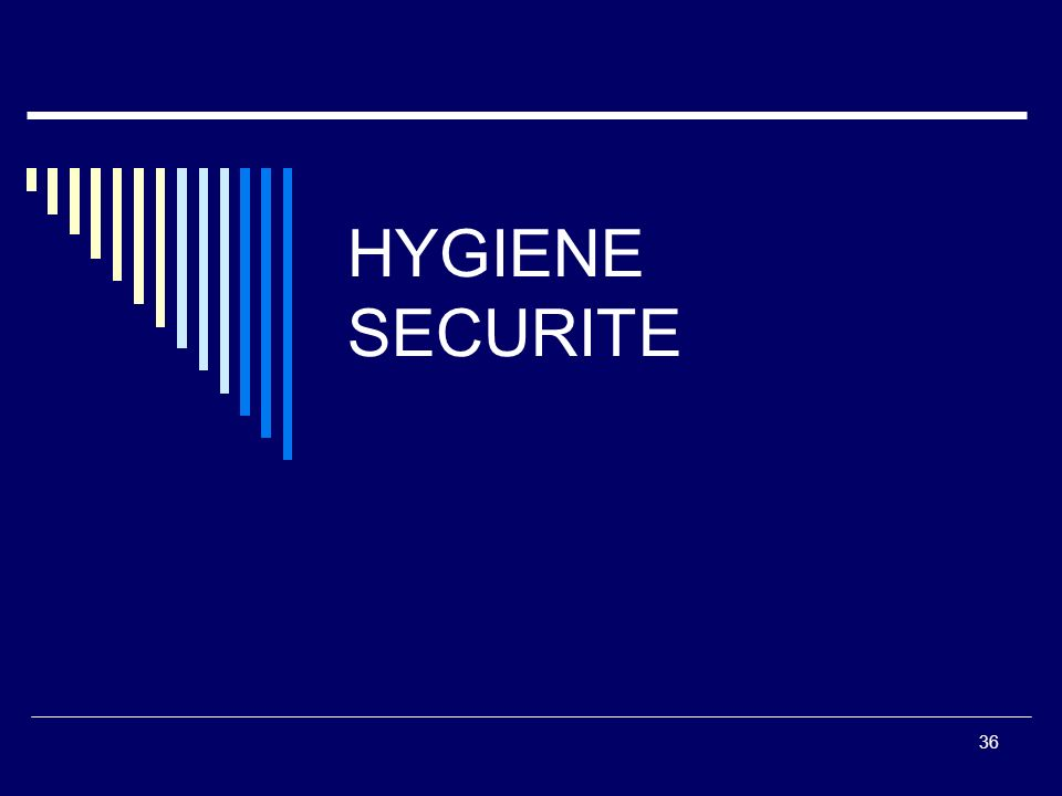HYGIENE SECURITE